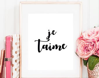 Je t'aime, Je taime, Je t'aime print, French saying, French quote, French quotes, free quote print, French words, amour, French valentine