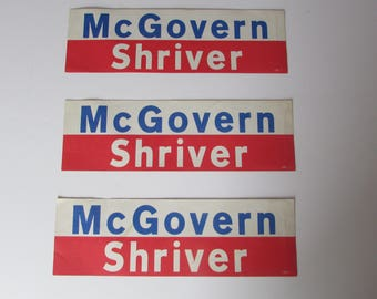 Three McGovern Shriver Vintage Bumper Stickers i Good Condition. A Piece History