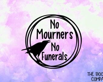 No Mourners No Funerals Vinyl Decal <Dp038>