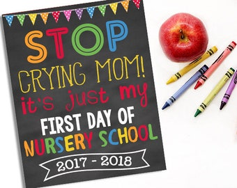 Stop Crying Mom School Chalkboard, Back To School, First Day Of Nursery School, First Day Of School, 8x10 Instant Download DIY