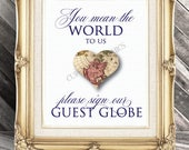 You mean the world to us - Please sign our guest book globe - Instant Download