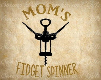 Fidget Spinner svg, Mom Fidget Spinner svg, digital file, vinyl, cut file, wine bottle opener svg, moms fidget spinner cut file, svg, wine