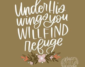 "Under His Wings - Psalm 91:4 - Printable Scripture Art - Instant Download - Inlcudes 8X10"" and 11X14"" sizes"