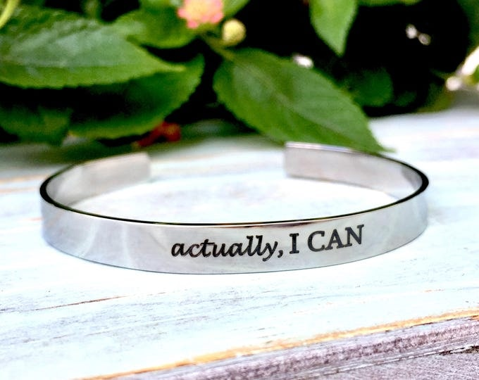 Actually, I can engraved stainless steel cuff bracelet, gift for graduate, cancer fighter bracelet, inspirational cuff bracelet