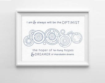 DIGITAL DOWNLOAD - Doctor Who Quote Art Print  -  Optimist - Whovian Gift