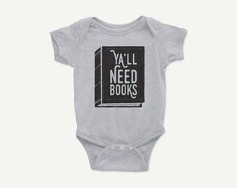 Ya'll Need Books • Infant Baby Rib Bodysuit • (0-3M) - (18-24M)