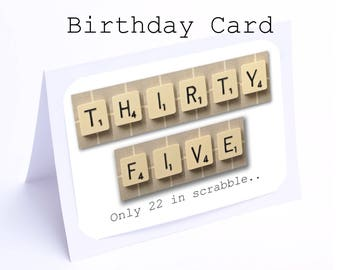 Scrabble 35th Birthday Card --- 35 its only 22 in scrabble (2 gifts in 1)