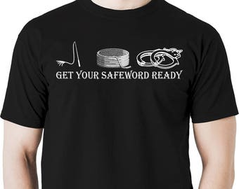 Get your safeword ready t shirt