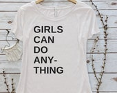 """Girls Can Do Anything Shirt: """"Girls Can Do Anything"""" women's shirt   Girl Power   GRL PWR   Multiple colors, also in kids, baby onesie"""