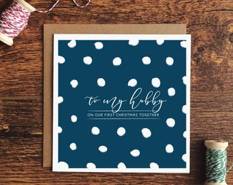 To my Hubby on our first christmas together card - choice of 3 colours