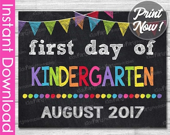 1st Day of Kindergarten Sign INSTANT DOWNLOAD, August 2017 1st First Day of School Sign, Back to School Chalkboard Sign PRINTABLE Teacher