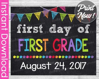First Day of First Grade Sign INSTANT DOWNLOAD, August 24 First Day of School Sign 1st First Day of School Chalkboard Sign Printable Teacher