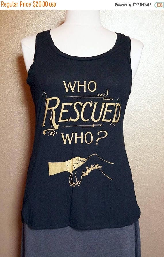 """ON SALE XS """"Who Rescued Who"""" Tank, Gold on Black"""