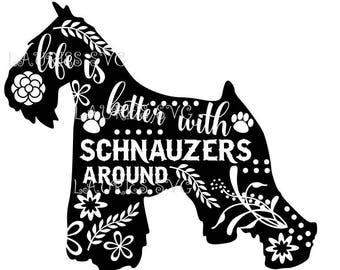 Life is better with Schnauzers file- dxf,svg,png,jpg and  silhouette cutting file