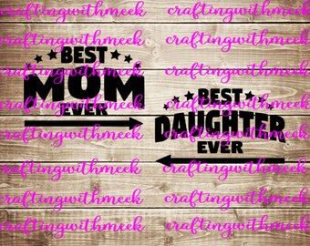 Best Mom Daughter Ever SVG - Cricut Explore - Cricut Design Space - Silhouette Cameo