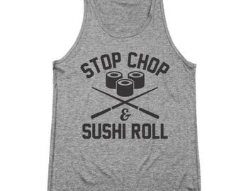 Stop Chop Sushi Roll Funny Humor Foodie Chef Tri-Blend Tank Top DT1384
