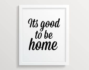 Its Good to be Home foil print - framed or unframed