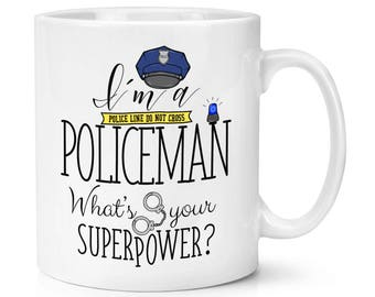 I'm A Policeman What's Your Superpower 10oz Mug Cup