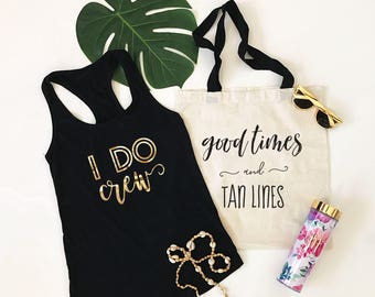 I Do Crew Tank Tops - Bride Squad Tank - T Shirt - Good Times and Tan Lines Tank - Bachelorette Party Tanks - Beach Bachelorette Party 3201T