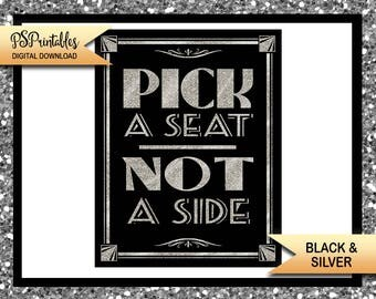 Gatsby Wedding Sign, Pick a Seat - Not a side, Black Silver wedding sign, printable wedding sign, 1920's wedding signs, DIY Gatsby Wedding