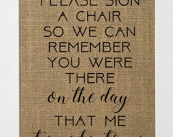 Please Sign a Chair So We Can Remember You Were There On The Day That Me Turned Into We / BURLAP SIGN / Rustic Wedding Chair Guestbook
