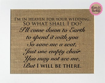 I'm In Heaven For Your Wedding So What Shall I Do? BURLAP SIGN 5x7 8x10 - Rustic Vintage/Wedding Decor/Love House Sign