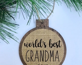 World's Best Grandma 2017 / Grandparents Gift / Rustic / Christmas Ornament / Wood Burlap / Christmas Gift