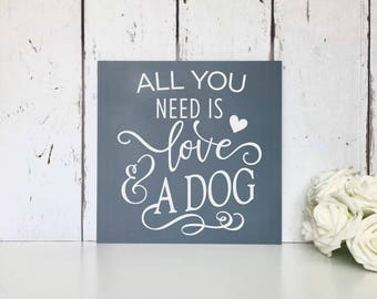 All you need is love | And a dog | Wooden | Sign | Wall Art | Live simply | Dream big | Grateful | Love | Laugh | Home | Decor | Gift