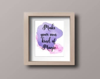 Wall art quotes - Make Your Own Kind of Magic