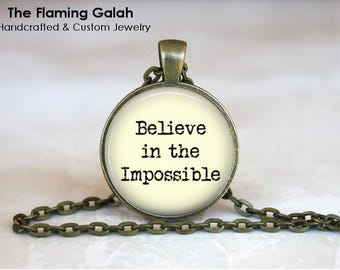 BELIEVE in the IMPOSSIBLE Pendant • Make It Happen • Mantra • Empowerment • Gift Under 20 • Made in Australia (P1529)