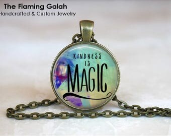 Kindness is Magic Pendant • Kindness Quote  • Live a Kind Life • Mantra • Inspiration • Be Kind • Gift Under 20 • Made in Australia (P1550)