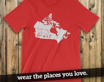 Canada Is In My Heart T-Shirt, Canada T-Shirt, Canadian, Canada, Canada Map, I Love Canada, Canada Tee, Canadian T-Shirt, Canadian Map