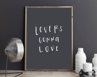 Handwritten Lovers Gonna Love Digital Print, Quote Art