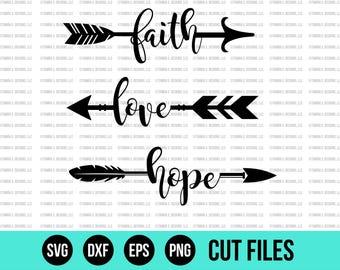 Faith Love Hope Arrows - SVG - SVG Files - DXF - Cut File - Cricut Cut File - Silhouette Cut File - Wood Sign Design - Cuttable Files