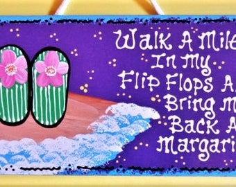 Walk A Mile FLIP FLOPS Margarita SIGN Tropical Deck Pool Tiki Bar Patio Backyard Hot Tub Beach Wall Plaque