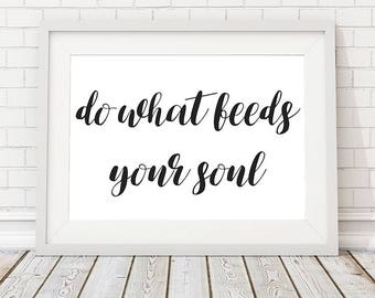 Motivational Quote, Wall Decor, Do What Feeds Your Soul, Office Decor, Hand Lettering, Motivational Sign, Inspirational Art, Printable Art