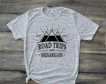 Road Trips and Shenanigans TShirt, Vacay Top, Funny T
