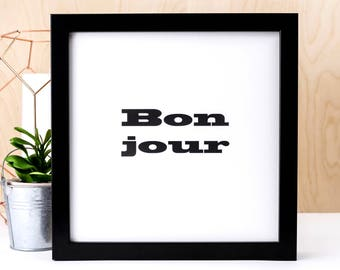 Bonjour Print; Black And White Print; Housewarming Gift; New Home Gift; Home Decor; Wall Art; Typography; French Quotes; AP179