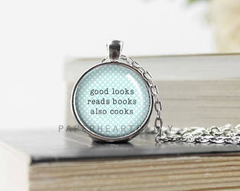 Book Quote Necklace - Book Necklace - Reader Necklace - Book Lover Quote -  Reads Books - Also Cooks  - Reading Charm -  (B0981)