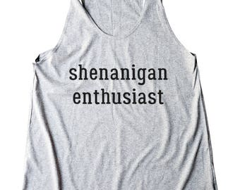 Shenanigan Enthusiast Shirt Tumblr Slogan Shirt Trendy Gifts Grunge Shirt Teen Girl Gifts Women Tank Top Yoga Gym Fitness Workout Gift Shirt