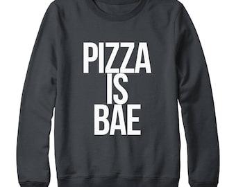 Pizza Is Bae Sweatshirt Funny Quote Sweatshirt Saying Tumblr Fashion Slogan Sweatshirt Oversized Jumper Sweatshirt Women Sweatshirt Men