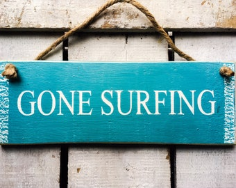 Gone Surfing. Surfers Gift. Coastal Decor. Door Sign. Hobby Sign. Beach House Decor. Gift for Men/Boys. Beach Sign. Gift for Her.