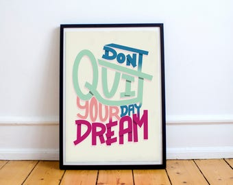 Motivational Poster, DIGITAL PRINT, Dont Quit Your Day Dream, Gift For Him, Gift For Her, Gift For Wife, Graduation Gift, Typography Poster.