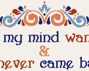 I Let My Mind Wander & It Never Came Back Cross Stitch Pattern, funny quote cross stitch pattern, instant PDF download