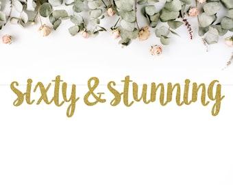 SIXTY & STUNNING (S7) - glitter banner / milestone / 60th birthday / photo backdrop / happy birthday / party decoration