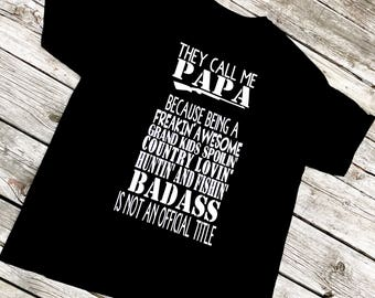 They Call Me...Adult T-Shirt | Papa shirts | Gifts for Dad | Fathers Day Gifts | Custom T-shirts | Funny Shirts l Shirts For Papa