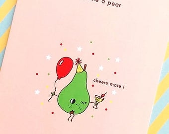 party like a pear - birthday card - greetings card - celebration card - pear - fruit - fruit card - party - party card