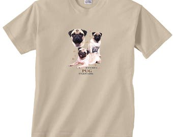 If It's Not a Pug It's Just a Dog T-Shirt