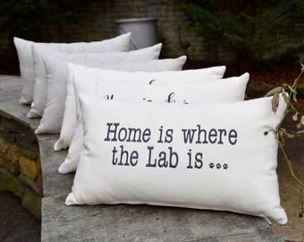 Home is Where the Lab is ... Throw Pillow || Accent Pillow Cover || Square Decorative Pillow by Three Spoiled Dogs