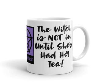 The Witch is NOT in Until She's Had Her Tea! Cheeky Witch Mug